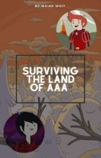 Surviving The Land of Aaa by Weird_Whit