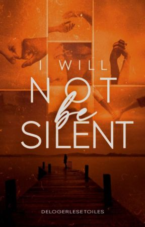 I Will Not Be Silent by delogerlesetoiles