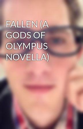 FALLEN (A GODS OF OLYMPUS NOVELLA) by GuardianAngel22