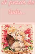 -• A PESAR DE TODO •- by EZTELAR02