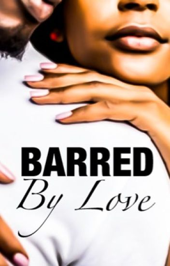 Barred By Love
