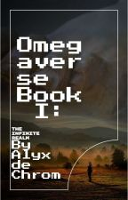 Omegaverse: The Infinite Realm by AlyxdeChrom