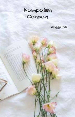 Kumpulan Cerpen by anggi_rai