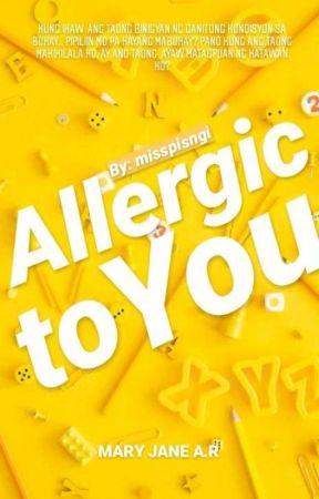 Allergic to You by misspisngi