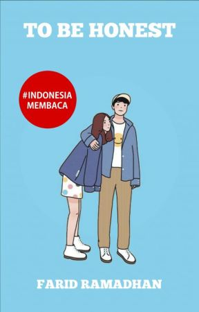TO BE HONEST [Ongoing] by farid_ramadhan