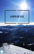 Love of Ice by aty_loves_to_read