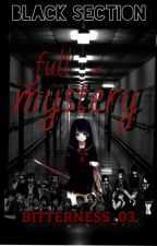Black section: Full Of Mystery by bitterness_03