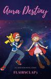 Pokemon: Aura Destiny - An Amourshipping Story cover
