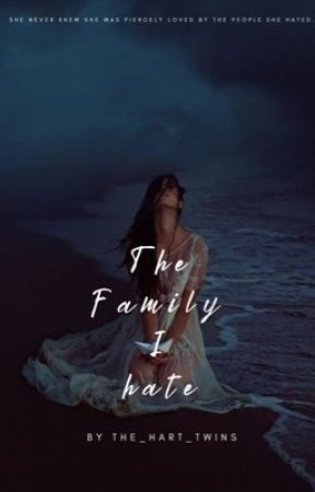 The Family I Hate by the_hart_twins