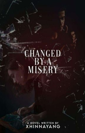 Changed By A Misery (Variance Of Fate Series#1) by MajesticAsteria