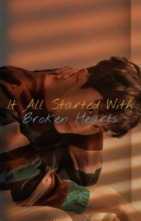 It All Started with Broken Hearts by lightsolar