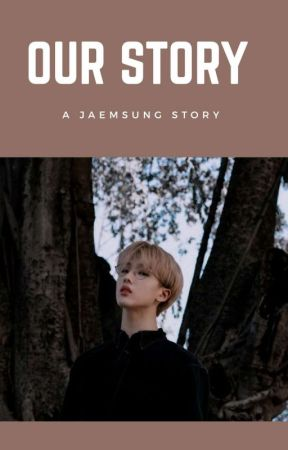 Our Story;ʝaemsung by k3k3_c3c3