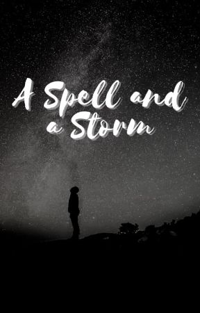 A Spell and a Storm by childofyough2013