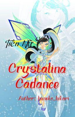 Đọc truyện ( Đồng Nhân Winx ) Tiên Nữ Crystalina Cadance