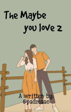 THE MAYBE YOU LOVE DUA by padmaao