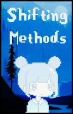 ♡ Shifting Methods ♡ by not_orion