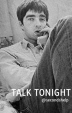 Talk tonight (Noel Gallagher) by secondshelp