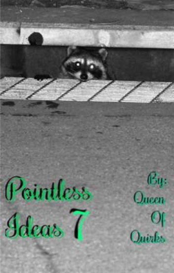 Pointless Ideas 7