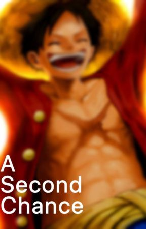 · A Second Chance · | One Piece FanFiction by Shiorya