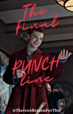 The Final PUNCHline (Jerome Valeska x Reader) by TheresAReasonForThis