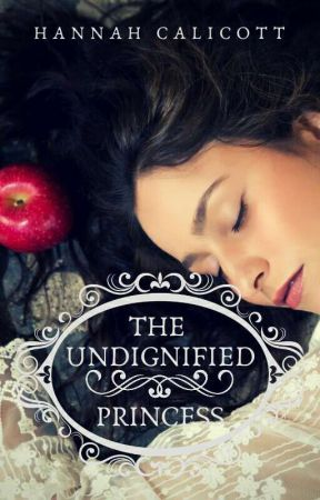 The Undignified Princess by HannahHyde5