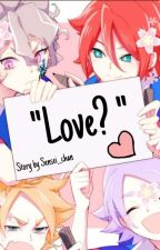 """inazuma eleven orion X Reader """"Love?"""" [FINISHED]  by Sensei__Chan"""