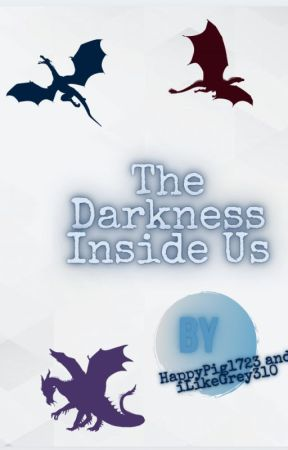 The Darkness Inside Us by HappyPig1723