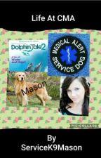 Life At CMA: Dolphin Tales 2 Book by ServiceK9Mason1