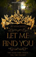 Let Me Find You by nutellaxgirlx