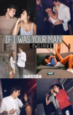 If I Was Your Man by talkfastbrad