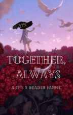 Together, Always (TPN x reader fanfic) by pallasatena2909