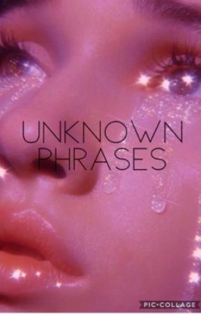Unknown Phrases  by averagestudentna