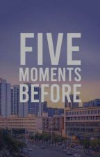 Five Moments Before by blueskiyyy