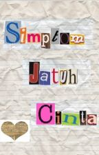 Simptom Jatuh Cinta (Update Setiap Minggu!!!) by penulisterulung