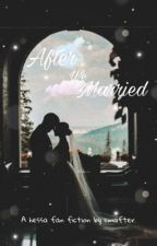 After We Married by cmafter