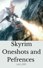 Skyrim oneshots and preferences  by Lynn_3301