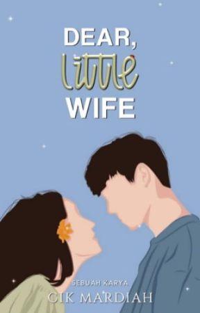 Dear Little Wife by CikMardiah