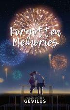 Forgotten Memories (Barkada Series # 1) by XxXGGVXxX