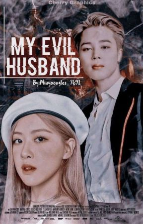 My Evil Husband (Completed) by Minyoongles_7691
