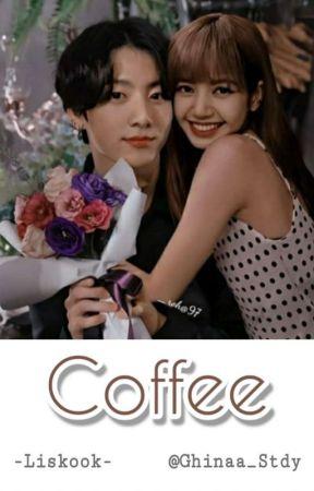 COFFEE | Liskook [✔] by Ghina_AS