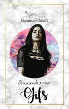 [Shadowhunter] GIFs by MountainChild01