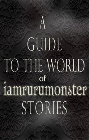 A Guide to the World of iamrurumonster Stories by iamrurumonster