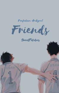 Friends [Iwaoi Fanfiction] cover