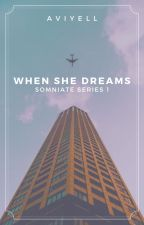 When She Dreams (Somniate Series 1) by aviyell
