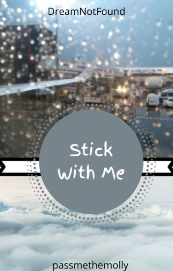 Stick With Me (DreamNotFound)