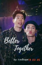 Better Together (OffGun Fanfic) by icedkape