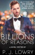 Billions Of Reasons by PJLowry