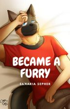 Became a Furry by sanariasepher17