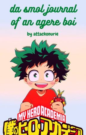 da smol journal of an agere boi by AttackonUrie