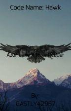 Code Name: Hawk: Azur Lane x Male reader by GASTLY42957